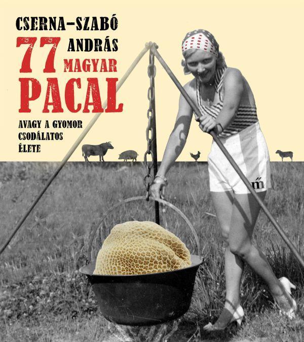 Cserna-Szabó András 77 magyar pacal