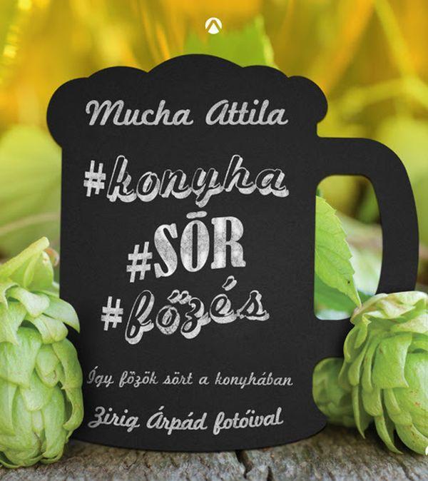 Mucha Attila: Konyha, sör, főzés