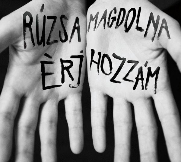 Rúzsa Magdolna: Érj hozzám